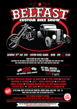 Belfast Custom Bike Show - Saturday 24th July 2010  - Custom House Square  - Noon til 6pm - £5.00